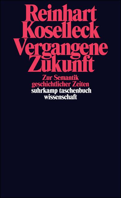 Р. Козеллек. Прошедшее будущее: к семантике исторического времени (1979)