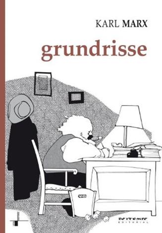 """«Grundrisse» (""""Набросок"""") — тетрадки Маркса, которые после его смерти сохранил Энгельс, но сам он их не прочитал. Они был"""