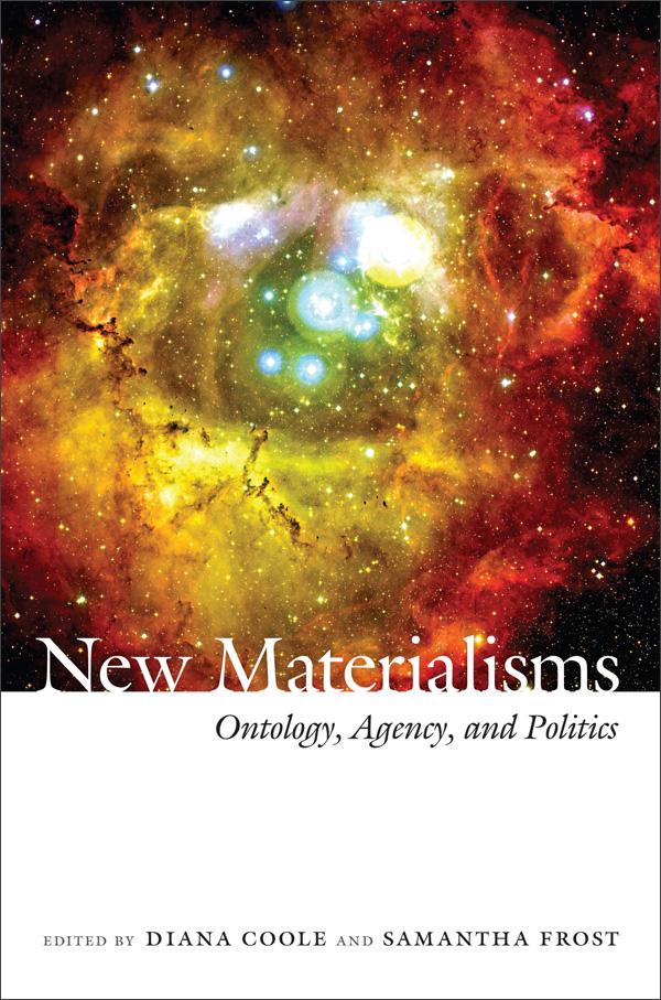 New Materialisms, Duke University Press, 2010