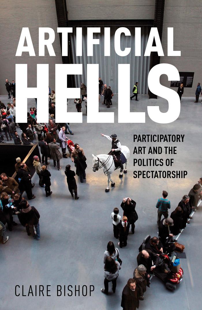 Bishop C. Artificial Hells: Participatory Art and the Politics of Spectatorship. L.: Verso, 2012. 382 p.