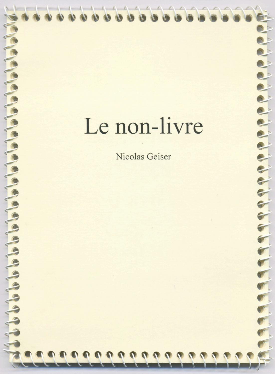Nicolas Geiser. [Le non-livre], 2006