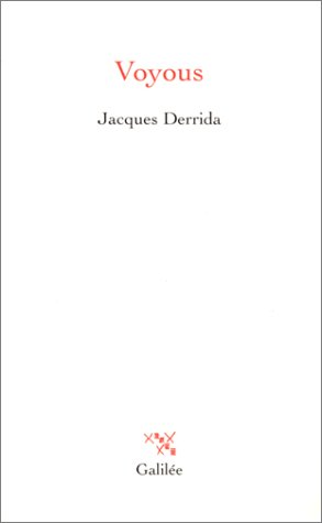 Жак Деррида, «Разбойники: два эссе о разуме», 2003. Издательство Галилей.