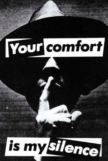 Барбара Крюгер. Your Comfort Is My Silence. 1981 г. Фотография, текст. 140 х 100. Частное собрание.