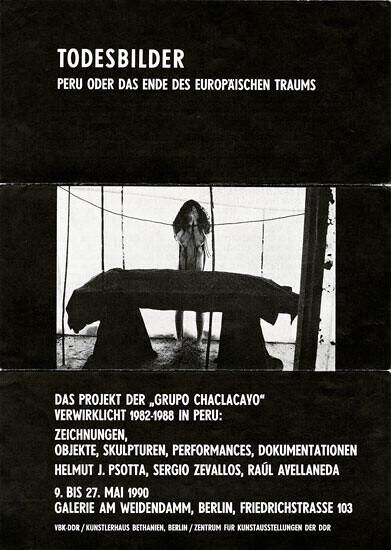 """Афиша выставки """"Grupo Chaclacayo: Todesbilder. Peru oder das ende des Europäischen traums"""", Galerie am Weidendamm, май 19"""
